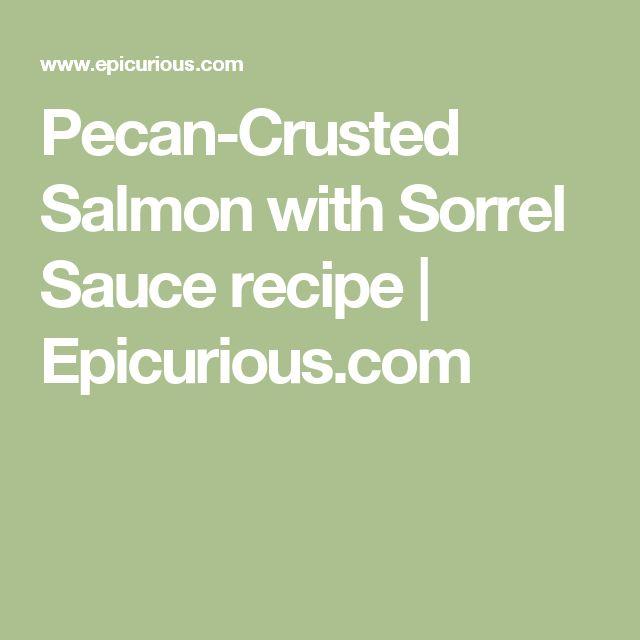 Pecan-Crusted Salmon with Sorrel Sauce recipe | Epicurious.com