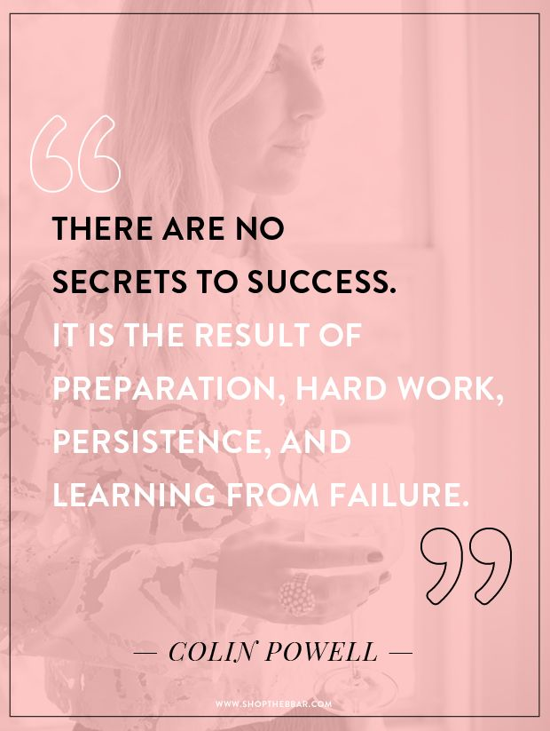 """""""There are no secrets to success. It is the result of preparation, hard work, and learning from failure."""" Colin Powell 