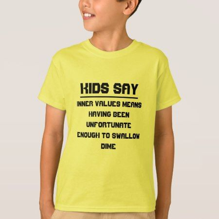 Kids say: Inner values means T-Shirt - click to get yours right now!