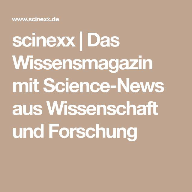 scinexx | Das Wissensmagazin mit Science-News aus Wissenschaft und Forschung