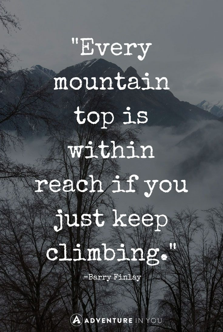Quotes For Inspiration Best 25 Mountain Climbing Quotes Ideas On Pinterest  Moving