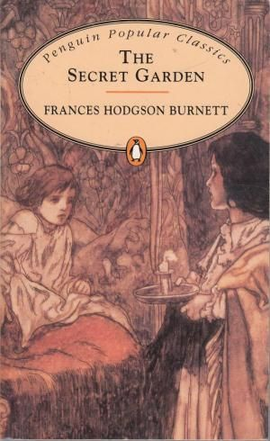 The Secret Garden (Penguin Popular Classics): Frances Hodgson Burnett