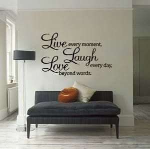 """""""Live every moment,Laugh every day,Love beyond words"""" Decal 1 sheet wall sticker attached with transfer tape 1 sheet of install instruction will be provided with any purchase $29.99"""