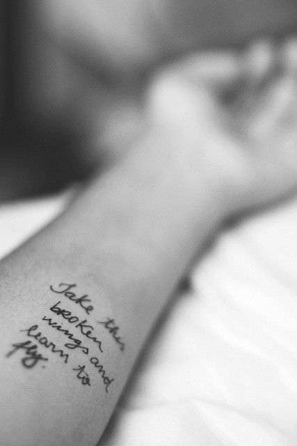 Life Quote Tattoos for Girls, Arm Tattoo, take these broken wings and learn to fly