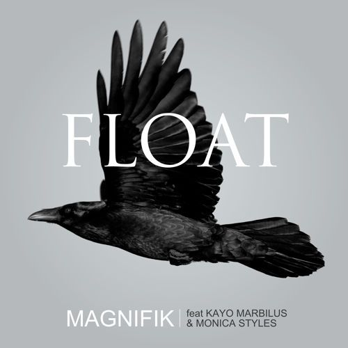 Magnifik Feat Kayo Marbilus & Monica Styles - Float