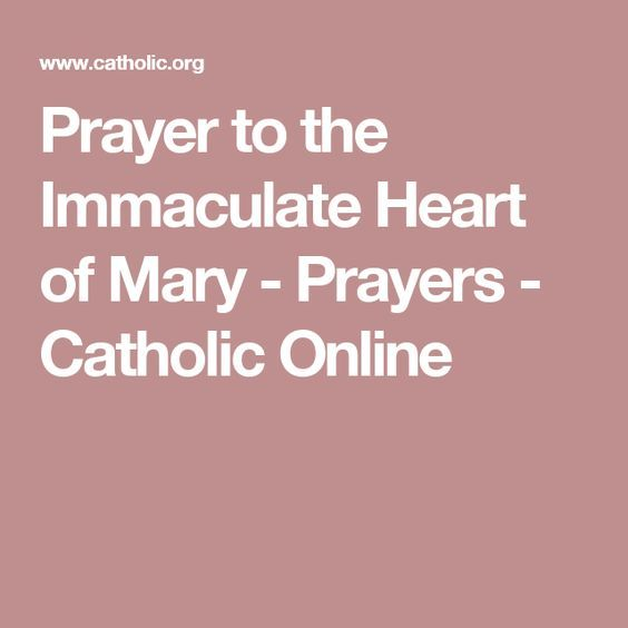 Prayer to the Immaculate Heart of Mary - Prayers - Catholic Online