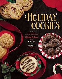 Holiday Cookies: Prize-Winning Family Recipes from the Chicago Tribune   Baking Bites
