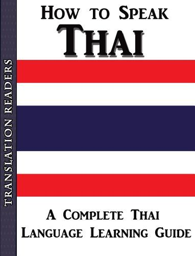 Exceptional How to Speak Thai: A Complete Thai Language Learning Guide