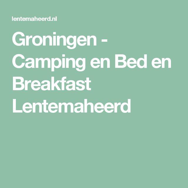 Groningen - Camping en Bed en Breakfast Lentemaheerd