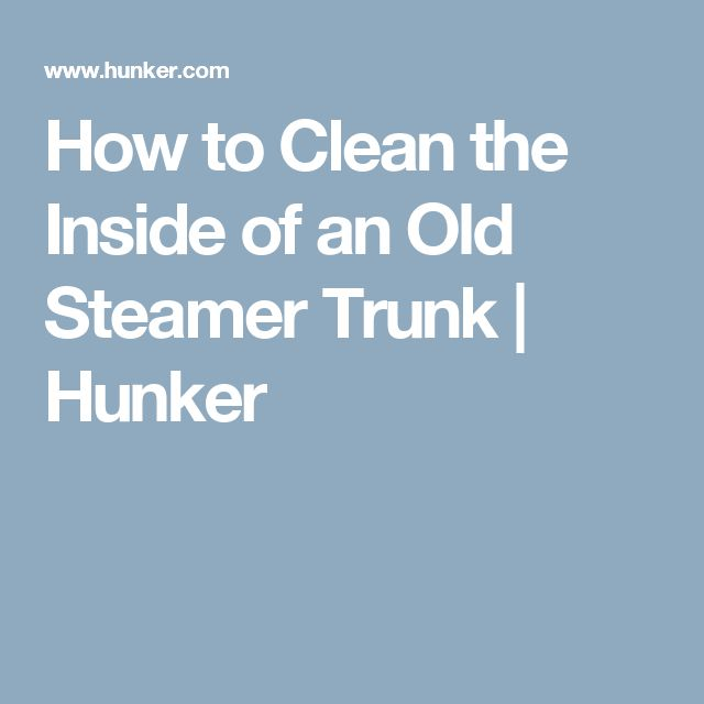 how to clean an old trunk