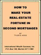 How to Make Your Real-Estate Fortune in Second Mortgages by Tyler Hicks