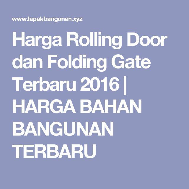 Harga Rolling Door dan Folding Gate Terbaru 2016 | HARGA BAHAN BANGUNAN TERBARU