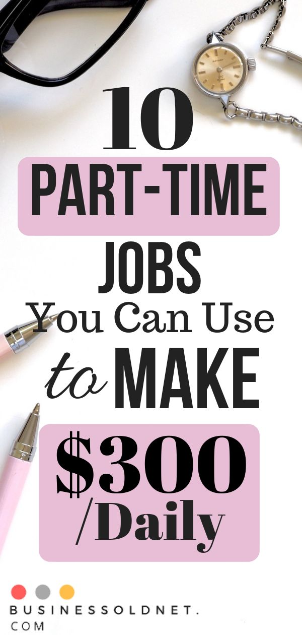 10 Part-Time Jobs You Can Use to Make $300 /Daily  – M.W.