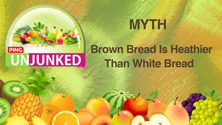 Food Myths || Brown Bread is Healthier Than White Bread