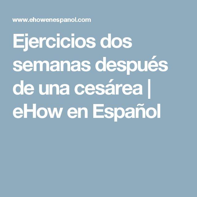 Ejercicios dos semanas después de una cesárea | eHow en Español