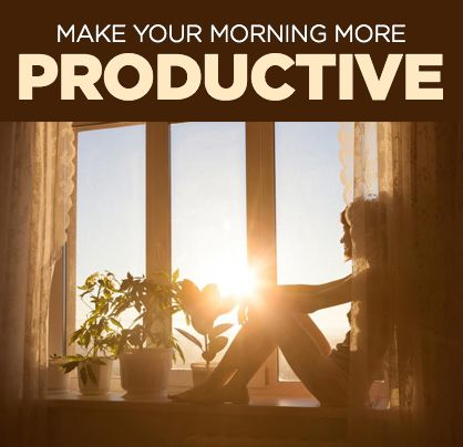 How to Make Your Mornings More Productive