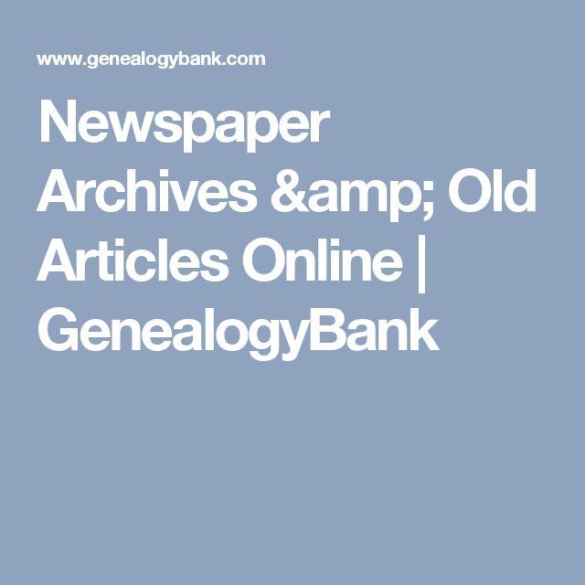Newspaper Archives & Old Articles Online | GenealogyBank