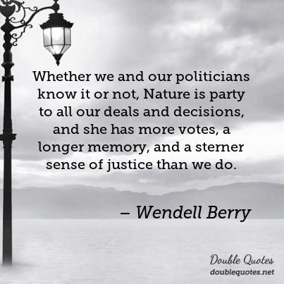 Wendell Berry Quotes: Collected quotes from Wendell Berry with ...
