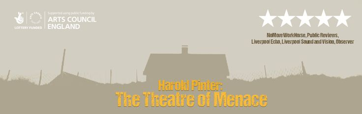 The Theatre of Menace. A selection of short works by Harold Pinter.