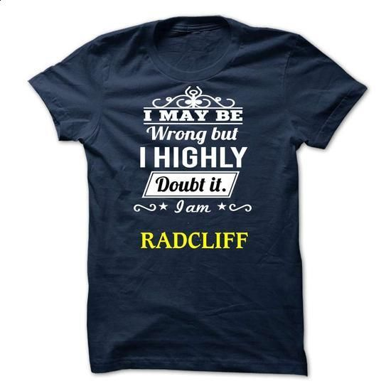 RADCLIFF - I may be Team - #slouchy tee #sweatshirt for women. SIMILAR ITEMS => https://www.sunfrog.com/Valentines/RADCLIFF--I-may-be-Team.html?68278