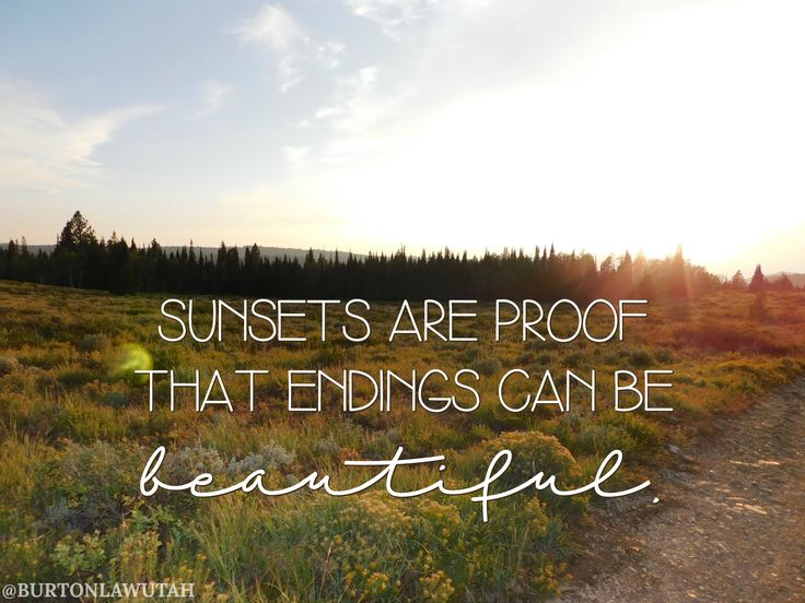Sunsets are proof that endings can be beautiful. // Inspirational quote for breakups and divorce // Burton Law Firm - Family Law attorneys in Ogden, UT #divorce #quotes #inspiration #utahsunset