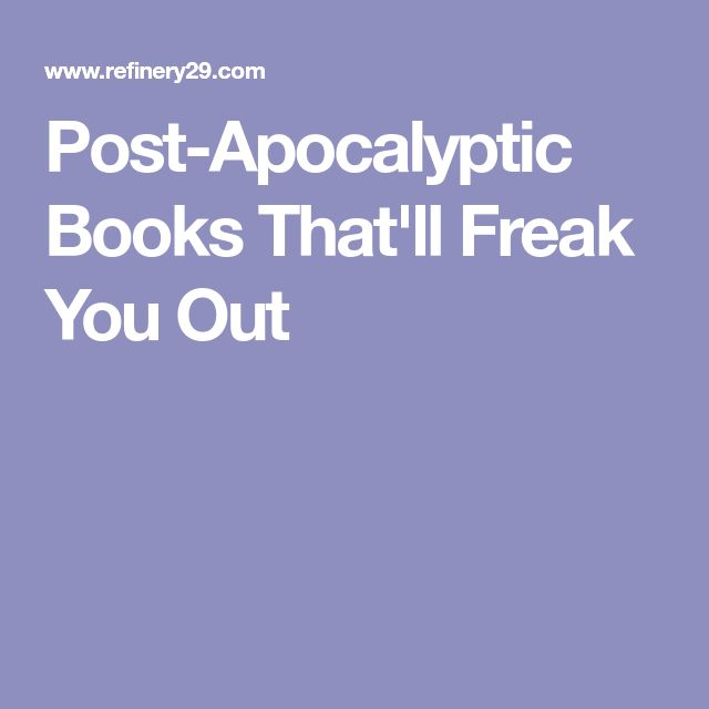 Post-Apocalyptic Books That'll Freak You Out