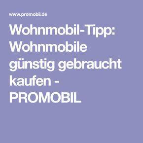 Wohnmobil-Tipp: Wohnmobile günstig gebraucht kaufen - PROMOBIL
