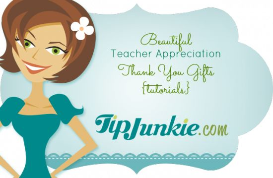 Beautiful Teacher Appreciation Thank You Gifts  {tutorials}