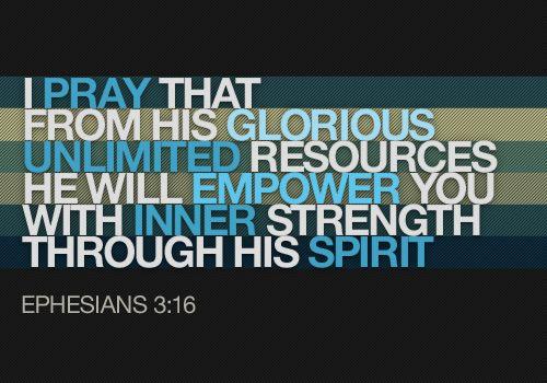 Ephesians 3:16The Lord, Inner Strength, Ephesians 316, Efesus 316, Ephesians 3 16, Strength Lord, Jesus Christ, Savior Jesus, Faith Quotes