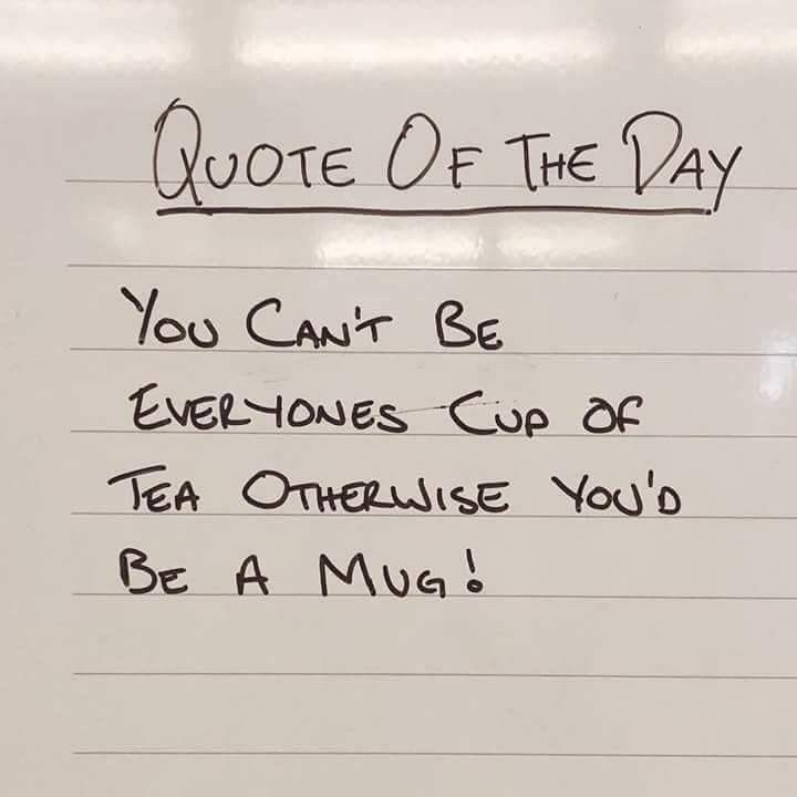 Not Everyone S Cup Of Tea Quotes