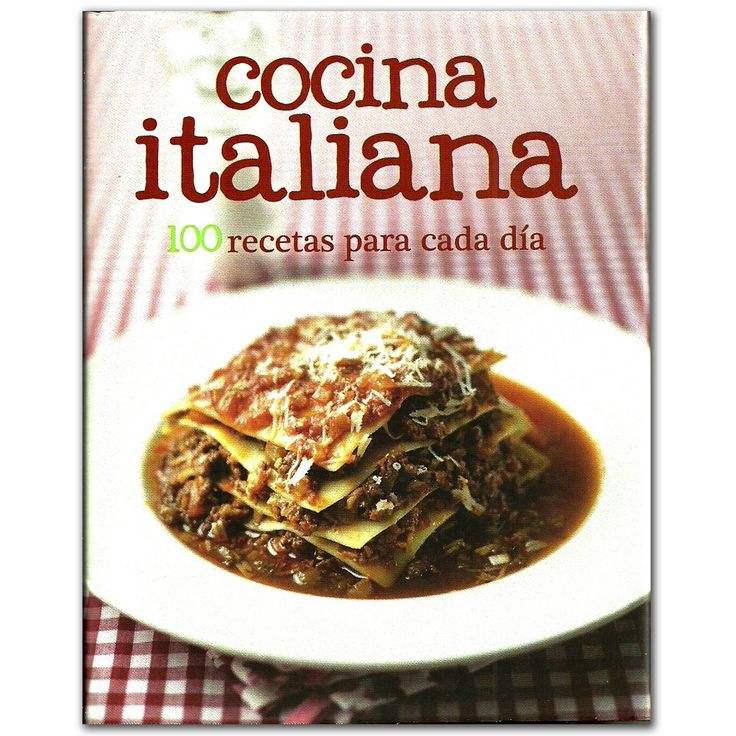 Libro Cocina italiana. Más de 100 recetas para cada día  - Varios - Grupo Planeta  http://www.librosyeditores.com/tiendalemoine/3412-cocina-italiana-mas-de-100-recetas-para-cada-dia-9781445469171.html  Editores y distribuidores