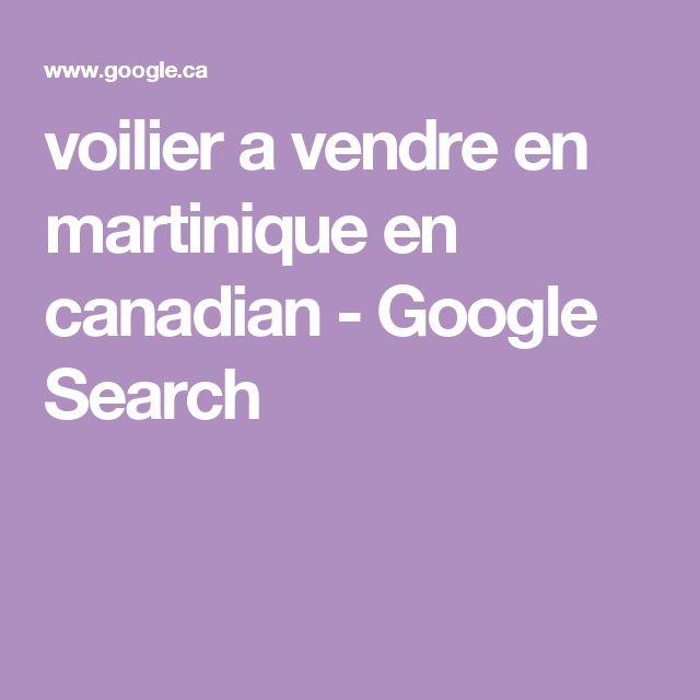 voilier a vendre en martinique en canadian - Google Search