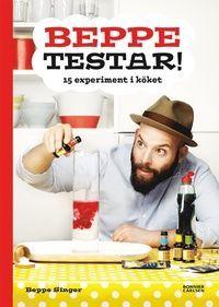 Beppe testar! : 15 experiment i köket (inbunden)