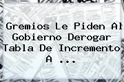 http://tecnoautos.com/wp-content/uploads/imagenes/tendencias/thumbs/gremios-le-piden-al-gobierno-derogar-tabla-de-incremento-a.jpg Impuestos Vehiculos. Gremios le piden al Gobierno derogar tabla de incremento a ..., Enlaces, Imágenes, Videos y Tweets - http://tecnoautos.com/actualidad/impuestos-vehiculos-gremios-le-piden-al-gobierno-derogar-tabla-de-incremento-a/