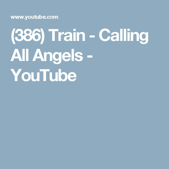 (386) Train - Calling All Angels - YouTube