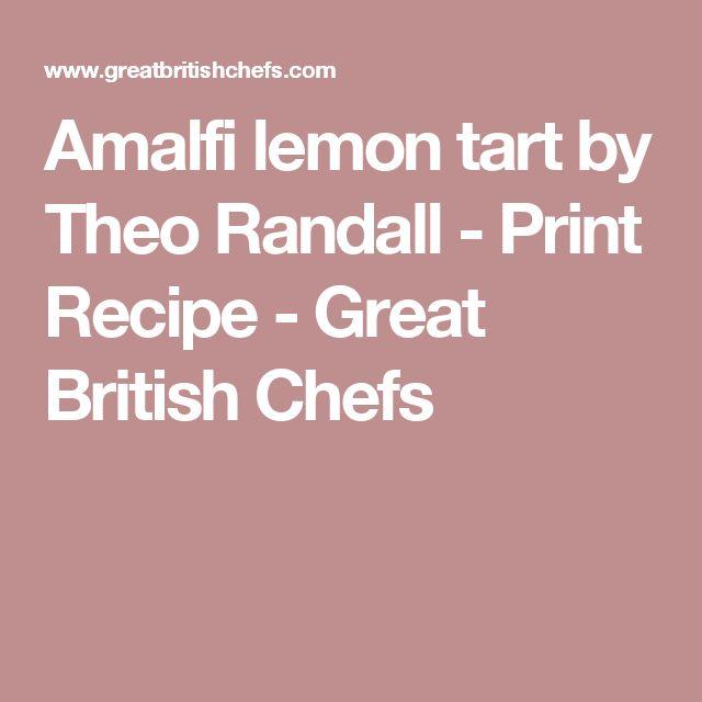 Amalfi lemon tart by Theo Randall - Print Recipe - Great British Chefs