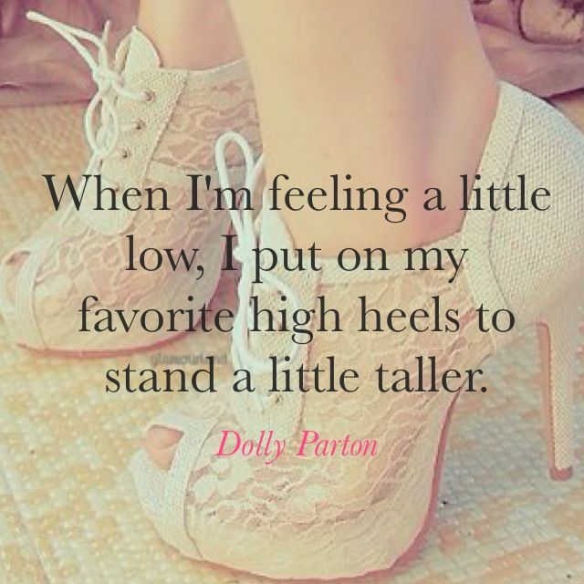 Okay the quote is nice or whatever, but I think we should all take a moment to drool over the heels.