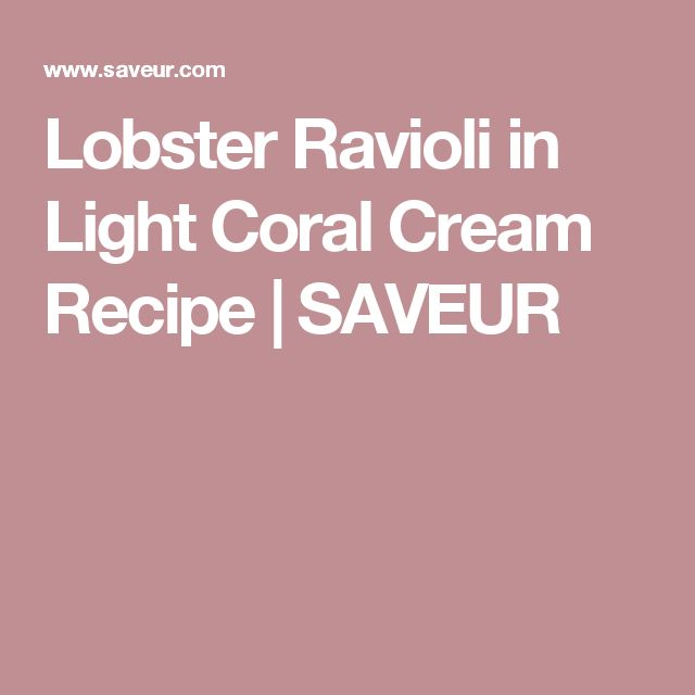 Lobster Ravioli in Light Coral Cream Recipe | SAVEUR