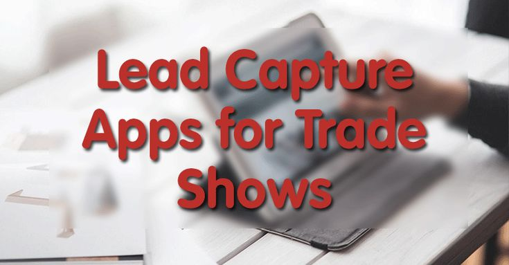 In this post we cover the best lead capture apps to try at your next trade show. Any of these apps are sure to improve your ROI, as they empower you to collect more leads, more efficiently than traditional methods.