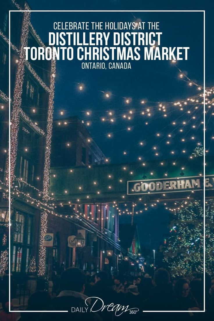 Celebrate The Holidays At The Distillery District Toronto Christmas Market In 2020 Ontario Travel Canada Travel Winter Travel Destinations
