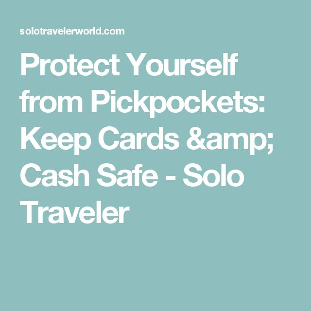 Protect Yourself from Pickpockets: Keep Cards & Cash Safe - Solo Traveler