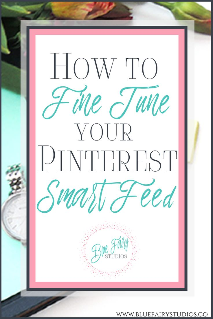 """Stop getting irrelevant pins showing up in your Smart Feed by following these steps to fine tune it! Check out """"How to Tailor Content in Your Pinterest Smart Feed"""" Tutorial and Video Link!"""
