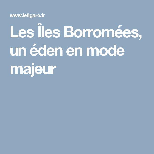 Les Îles Borromées, un éden en mode majeur