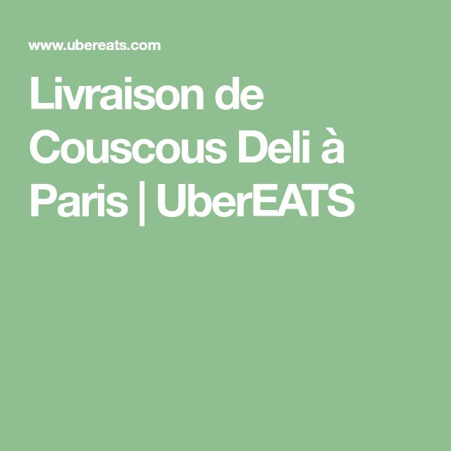 Livraison de Couscous Deli à Paris | UberEATS