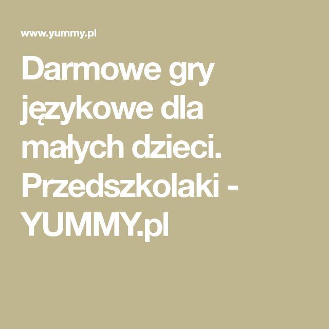 Darmowe gry językowe dla małych dzieci. Przedszkolaki - YUMMY.pl