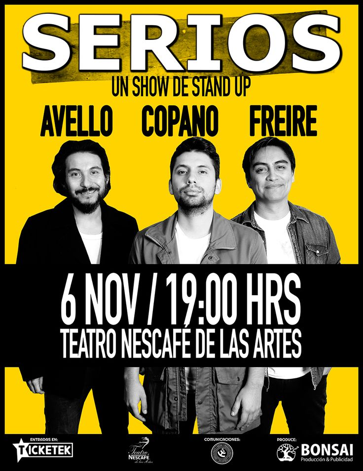 "Diseño Fusión para ""SERIOS"" con Avello, Copano & Freire, 6 de Noviembre Teatro Nescafé de las Artes.  Diseño:  Poster Volante Ticketera Redes Sociales  + info en: https://www.facebook.com/events/514551665415855/"
