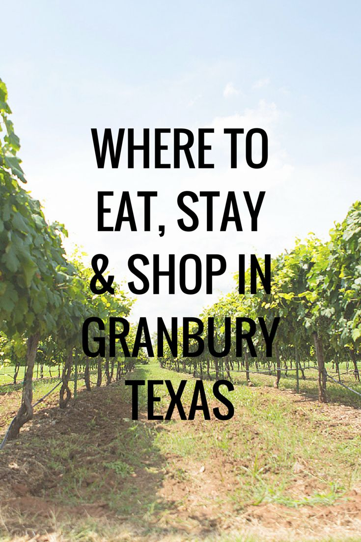 Where To Eat, Stay And Drink In Granbury, Texas