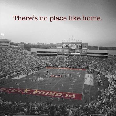 There's no place like home. FSU.