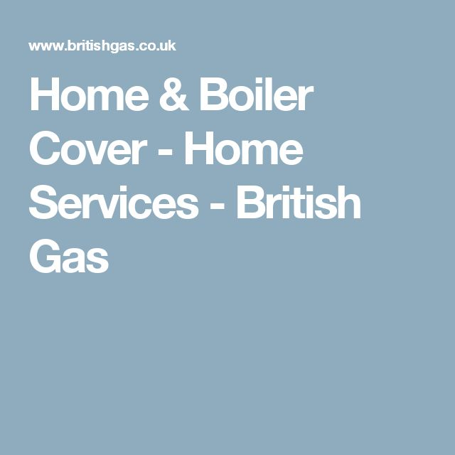 Home & Boiler Cover - Home Services - British Gas