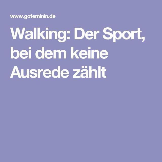 Walking: Der Sport, bei dem keine Ausrede zählt